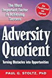 Stoltz, Paul G.: Adversity Quotient : Turning Obstacles into Opportunities