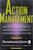 Redwood, Stephen: Action Management: Practical Strategies for Making Your Corporate Transformation a Success