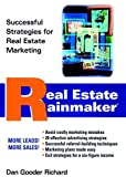 Richard, Dan Gooder: Real Estate Rainmaker: Successful Strategies for Real Estate Marketing