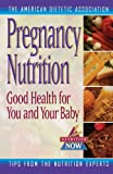 Ward, Elizabeth M.: Pregnancy Nutrition: Good Health for You and Your Baby