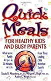 Nissenberg, Sandra K.: Quick Meals for Healthy Kids and Busy Parents: Wholesome Family Recipes in 30 Minutes or Less from Three Leading Child Nutrition Experts