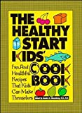 Nissenberg, Sandra K.: The Healthy Start Kids Cookbook