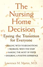 The Nursing Home Decision: Easing the…