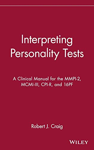 interpreting-personality-tests-a-clinical-manual-for-the-mmpi-2-mcmi-iii-cpi-r-and-16pf