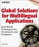 Chris Ott: Global Solutions for Multilingual Applications: Real-World Techniques for Developers and Designers