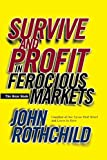 Rothchild, John: The Bear Book: Survive and Profit in Ferocious Markets
