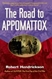 Hendrickson, Robert: The Road to Appomattox (History / Civil War)