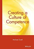 Creating a Culture of Competence by Michael…