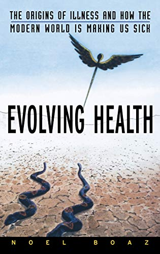 evolving-health-the-origins-of-illness-and-how-the-modern-world-is-making-us-sick