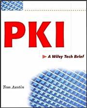 PKI : A Wiley Tech Brief by Thomas Austin