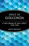 John Brooks: Once in Golconda: A True Drama of Wall Street 1920-1928