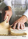 Friberg, Bo: The Professional Pastry Chef: Fundamentals of Baking and Pastry