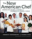 Andrew Dornenburg: The New American Chef: Cooking with the Best of Flavors and Techniques from Around the World