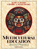 Banks, James A.: Multicultural Education: Issues and Perspectives