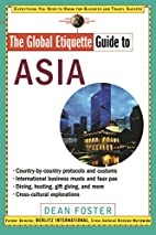 The Global Etiquette Guide to Asia by Dean…