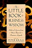 Krass, Peter: The Little Book of Business Wisdom: Rules of Success from More Than 50 Business Legends