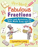 Long, Lynette: Fabulous Fractions: Games and Activities That Make Math Easy and Fun