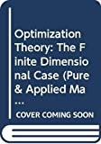 Hestenes, Magnus R.: Optimization Theory: The Finite Dimensional Case (Pure & Applied Mathematics)