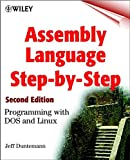Duntemann, Jeff: Assembly Language Step-by-step: Programming with DOS and Linux (with CD-ROM)