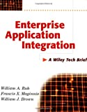 Ruh, William A.: Enterprise Application Integration : A Wiley Tech Brief