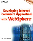 Peterson, David: Developing Internet Commerce Applications with WebSphere