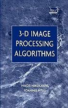 3-D Image Processing Algorithms by N.…