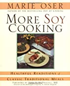 More Soy Cooking: Healthful Renditions of…
