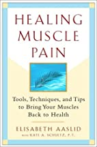 Healing Muscle Pain: Tools, Techniques, and…