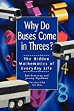 Eastaway, Robert: Why Do Buses Come in Threes?: The Hidden Mathematics of Everyday Life