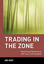 Trading in the Zone : Maximizing Performance…