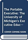 Ulrich, Dave: The Portable Executive: The University of Michigan's Executive Education Program