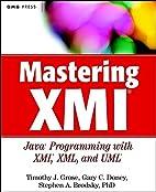 Mastering XMI: Java Programming with XMI,…