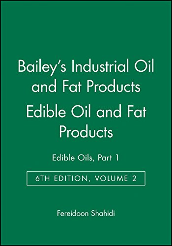 baileys-industrial-oil-and-fat-products-edible-oil-and-fat-products-edible-oils-vol-2-sixth-edition-volume-2