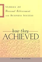 How They Achieved: Stories of Personal…