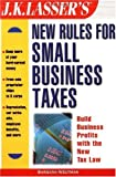 Weltman, Barbara: J.K. Lasser's New Rules for Small Business Taxes