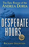 Richard Goldstein: Desperate Hours: The Epic Story of the Rescue of the Andrea Doria
