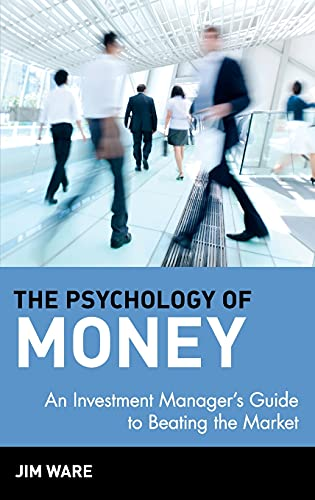 the-psychology-of-money-an-investment-managers-guide-to-beating-the-market