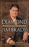 Jeffers, H. Paul: Diamond Jim Brady: Prince of the Gilded Age