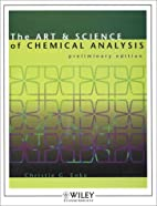 The Art and Science of Chemical Analysis by…