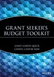 James Aaron Quick: Grant Seeker's Budget Toolkit (Wiley Nonprofit Law, Finance and Management Series)