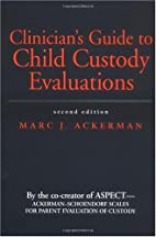 Clinician's Guide to Child Custody…