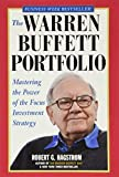 Hagstrom, Robert G.: The Warren Buffett Portfolio: Mastering the Power of the Focus Investment Strategy