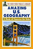 Sutcliffe, Andrea: The New York Public Library Amazing U.S. Geography: A Book of Answers for Kids