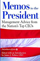 Memos to the President: Management Advice…