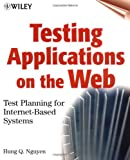 Nguyen, Hung Q.: Testing Applications on the Web: Test Planning for Internet-Based Systems