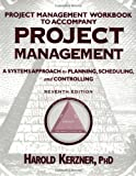 Kerzner, Harold: Project Management: A Systems Approach to Planning, Scheduling, and Controlling, Project Management