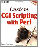 Hanegan, Kevin: Custom Cgi Scripting With Perl