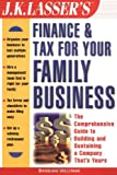 Weltman, Barbara: J.K. Lasser's Finance & Tax for Your Family Business