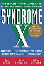 Syndrome X: The Complete Nutritional Program…