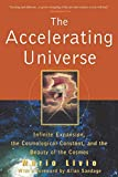 Livio, Mario: The Accelerating Universe: Infinite Expansion, the Cosmological Constant, and the Beauty of the Cosmos